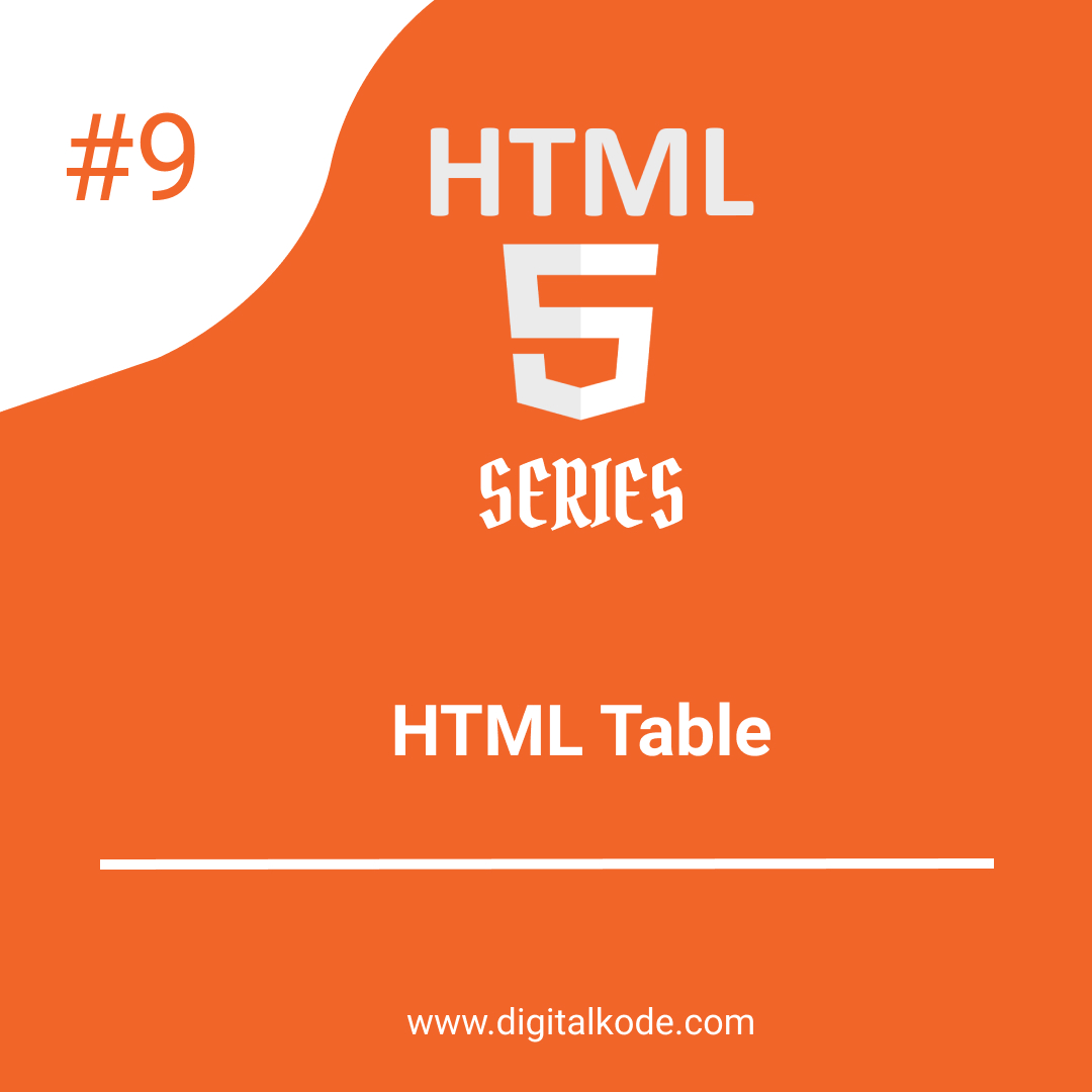 HTML 5 SERIES #9 : HTML Table